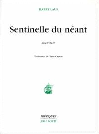Sentinelle du néant; Suivi de Le réveil de Zénon des plaies; Suivi de Le saint magique