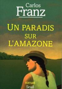 Un paradis sur l'Amazone