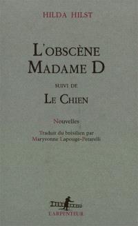 L'obscène Madame D.; Suivi de Le chien