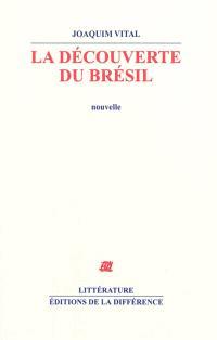 La découverte du Brésil : nouvelle