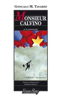 Le quartier ou O Bairro, Monsieur Calvino et la promenade. Suivi de Calvino & monsieur Palomar