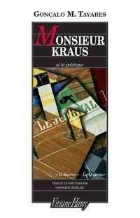 Le quartier ou O Bairro, Monsieur Kraus et la politique. Suivi de Karl Kraus, le voisin de tout le monde