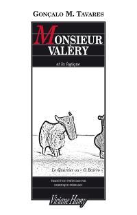 Le quartier ou O Bairro, Monsieur Valéry et la logique