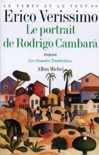 Le temps et le vent. Volume 2, Le portrait de Rodrigo Cambara