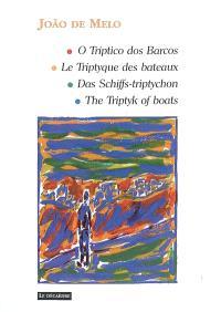 O triptico dos barcos = Le triptyque des bateaux = Das Schiffs Triptychon = The triptyk of boats