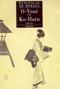 O-Yone et Ko-Haru : récits