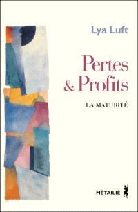 Pertes et profits : la maturité