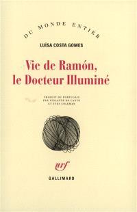 Vie de Ramon, le docteur illuminé