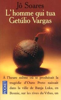 L'homme qui tua Getulio Vargas