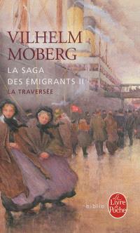 La saga des émigrants. Volume 2, La traversée