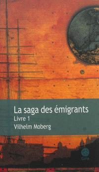 La saga des émigrants. Volume 1