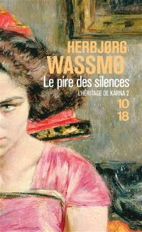 L'héritage de Karna. Volume 2, Le pire des silences