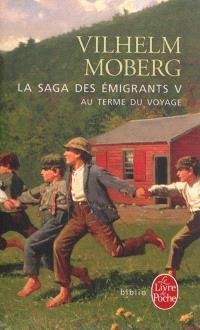 La saga des émigrants. Volume 5, Au terme du voyage