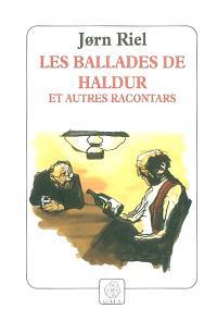 Les ballades de Haldur et autres racontars