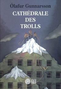 Cathédrale des trolls