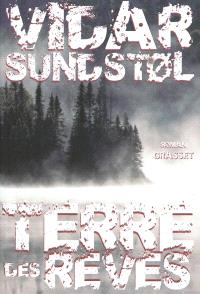 La trilogie du Minnesota. Volume 1, Terre des rêves