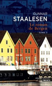 Le roman de Bergen, Volume 5, 1999, le crépuscule. Volume 1