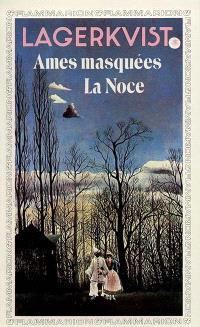 Ames masquées; La Noce