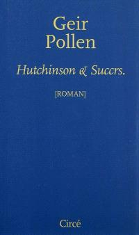 Hutchinson & Succrs