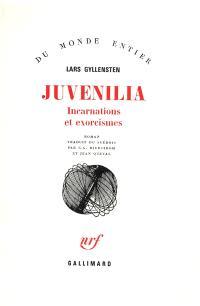 Juvenilia : incarnations et exorcismes