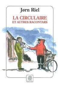 La circulaire : et autres racontars