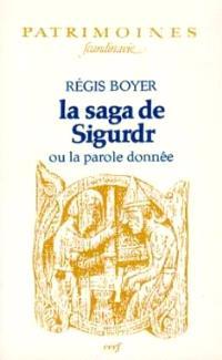 La Saga de Sigurdr ou la Parole donnée. La Saga des Völsungar