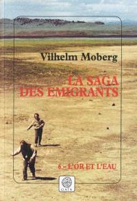 La saga des émigrants. Volume 6, L'or et l'eau