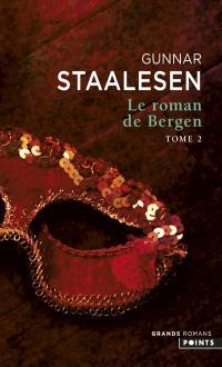 Le roman de Bergen, 1900, l'aube. Volume 2