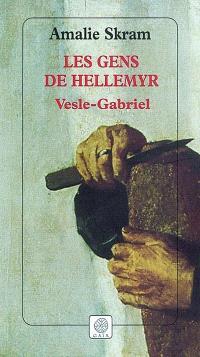 Les gens de Hellemyr. Volume 1, Vesle-Gabriel : livres I et II
