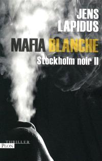 Stockholm noir. Volume 2, Mafia blanche