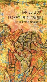 Trilogie d'Arn le Templier. Volume 2, Le chevalier du Temple