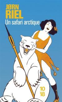 Un safari arctique : et autres racontars