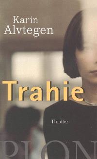 Trahie : thriller