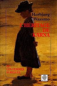 L'héritage de Karna. Volume 3, Les femmes si belles