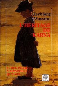 L'héritage de Karna. Volume 1, Mon péché n'appartient qu'à moi