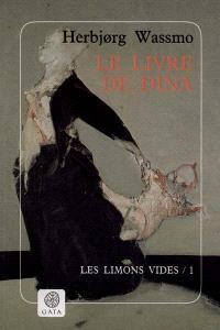 Le livre de Dina. Volume 1, Les limons vides