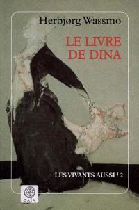 Le livre de Dina. Volume 2, Les vivants aussi