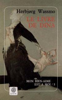 Le livre de Dina. Volume 3, Mon bien-aimé est à moi
