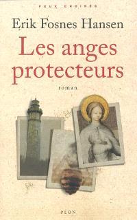 Les anges protecteurs. Volume 1