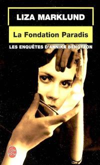 Les enquêtes d'Annika Bengtzon, La fondation Paradis