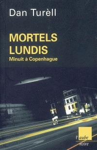 Mortels lundis : minuit à Copenhague