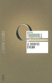 Trilogie de Signe. Volume 1, Le sacrifice d'Hilma