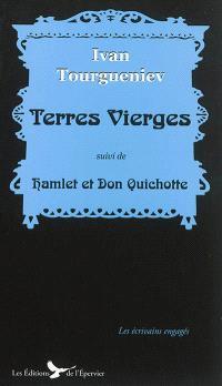 Terres vierges; Suivi de Hamlet et Don Quichotte