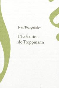L'exécution de Troppmann; Suivi de Un incendie en mer; Une fin