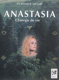 Anastasia. Volume 7, L'énergie de vie
