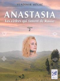 Anastasia. Volume 2, Les cèdres qui tintent de Russie