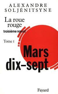 La roue rouge. Volume 3-1, Mars dix-sept : troisième noeud