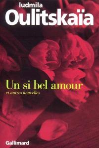 Un si bel amour : et autres nouvelles