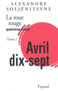 La roue rouge. Volume 4-1, Avril dix-sept : quatrième noeud