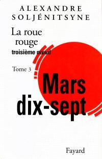 La roue rouge. Volume 3-3, Mars dix-sept : troisième noeud